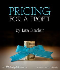 Pricing for a Profit - The Photographer Within.  Make sure your photography business is profitable.  This article will help you determine how much your time is really worth!!  http://www.thephotographerwithin.com/2014/03/pricing-profit/