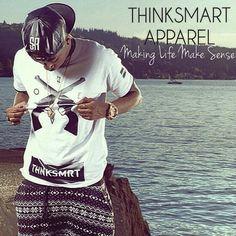 "ThinkSmart Apparel... ""Making Live Make Sense"""