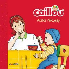 Caillou Asks Nicely