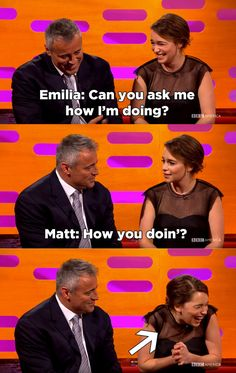 """And when Emilia Clarke asked Matt LeBlanc to say ~the thing~, and then reacted like a true Friends fangirl. 