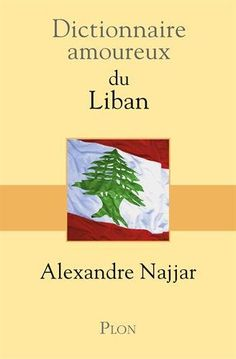 Buy Dictionnaire amoureux du Liban by Alexandre NAJJAR and Read this Book on Kobo's Free Apps. Discover Kobo's Vast Collection of Ebooks and Audiobooks Today - Over 4 Million Titles! Amin Maalouf, France 1, Free Apps, Audiobooks, Ebooks, Reading, Byblos, Books Online