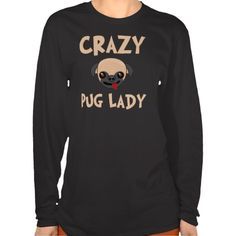 Crazy Pug Lady Shirt, Hoodies, Tanks and more