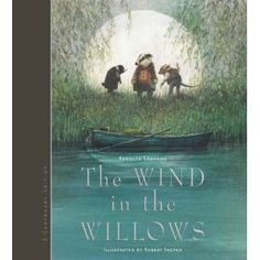 The Wind in the Willows: Author, Kenneth Grahame | Illustration, Robert Ingpen