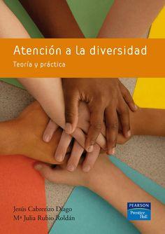 ATENCIÓN A LA DIVERSIDAD. TEORÍA Y PRÁCTICA Autores: Jesús Cabrerizo y María Julia Rubio Roldán  Editorial: Pearson  Edición: 1 ISBN: 9788483223918 ISBN ebook: 9788483225301 Páginas: 336 Área: Ciencias Sociales y Educación Sección: Sociología  http://www.ingebook.com/ib/NPcd/IB_BooksVis?cod_primaria=1000187&codigo_libro=4869