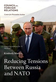"{    REDUCING TENSIONS BETWEEN RUSSIA AND NATO    } #CouncilOnForeignRelations ... ""Putin's aggression makes the possibility of a war in Europe between nuclear-armed adversaries frighteningly real, writes Kimberly Marten.""..... http://www.cfr.org/nato/reducing-tensions-between-russia-nato/p38899?cid=soc-facebook-ppc-reducing_tensions_between_russia_nato-033117"