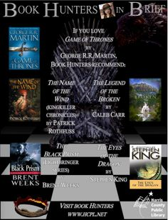If you love Game of Thrones by George R.R. Martin, HCPL's Book Hunters recommend...