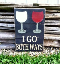 Wine Sign I Go Both Ways Pallet Sign Wine by CharmingWillows #winehumor #LiquorList www.LiquorList.com @LiquorListcom