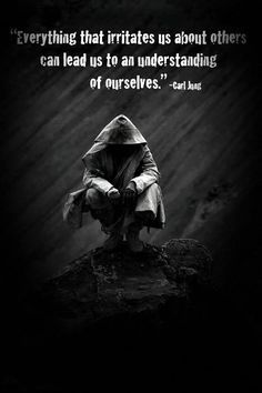 Carl Jung...whatever you hate in someone else...it's because it's in you too, and you hate seeing that ugly part of yourself splashed around someone else