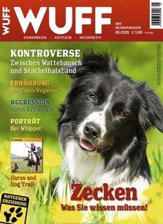 Zecken - Was Sie wissen müssen! Gefunden in: WUFF Das Hundemagazin, Nr. 5/2015