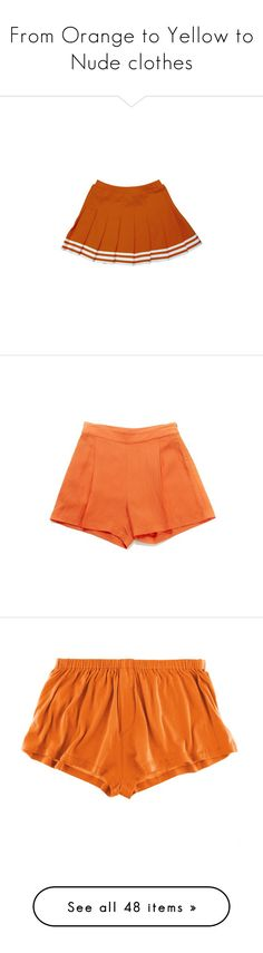 """""""From Orange to Yellow to Nude clothes"""" by lucifers-house-rules ❤ liked on Polyvore featuring skirts, bottoms, orange, pleated skirt, orange pleated skirt, elastic waistband skirt, knee length pleated skirt, orange skirt, shorts and pants"""