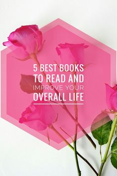 5 Best Books To Read And Improve Your Overall Life! You can read it now or pin it for later!