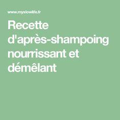 Recette d'après-shampoing nourrissant et démêlant