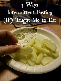 Ways that Intermittent Fasting (IF) Taught Me How To Eat!