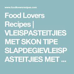 Food Lovers Recipes | VLEISPASTEITJIES MET SKON TIPE SLAPDEGIEVLEISPASTEITJIES MET SKON TIPE SLAPDEGIE Broccoli, Lovers, Recipies, Lunch Box, Meet, Food, Scones, Microwave, Biscuits