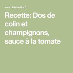 Recette: Dos de colin et champignons, sauce à la tomate