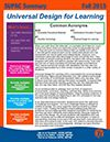 Universal design for learning (UDL) is a framework to improve and optimize teaching and learning for all people based on scientific insights into how humans learn, and is becoming more popular in education. It is inspired by universal design in architecture and is based on three basic principles. This issue provides information for parents to learn about the three principles of UDL, answers to popular questions about UDL, and helpful sources and websites.