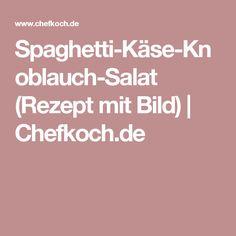 Spaghetti-Käse-Knoblauch-Salat (Rezept mit Bild) | Chefkoch.de