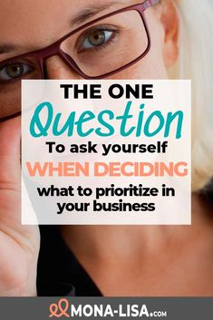 The one question to ask yourself when prioritizing tasks in your business Business Advice, Business Entrepreneur, Online Business, Questions To Ask, This Or That Questions, Priorities List, Social Media Channels, Prioritize, You Working