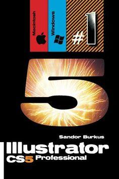Illustrator CS5, Professional (Macintosh / Windows) by Sandor Burkus, http://www.amazon.com/dp/B00GR31N82/ref=cm_sw_r_pi_dp_S7TIsb04W9P5Q
