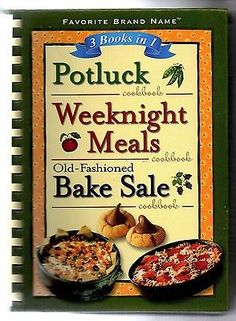 Favorite Brand Name 3 in 1 Cookbook Potluck Weeknight Meals & Bake Sale