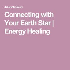Connecting with Your Earth Star | Energy Healing