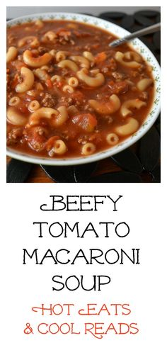 Sure to be a new family favorite! Beefy Tomato Macaroni Soup from Hot Eats and Cool Reads