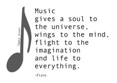 music quotes and sayings | Music gives a soul to the universe, wings to the mind, flight to the ...