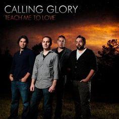 Teach Me To Love - Calling Glory