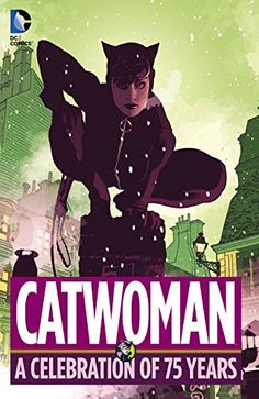 Catwoman: A Celebration of 75 Years -- Read more at the image link.