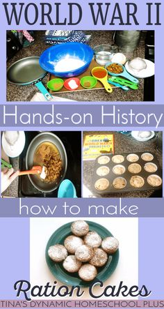 World War II Hands-On History. Make Ration Cakes @ Tina's Dynamic Homeschool Plus