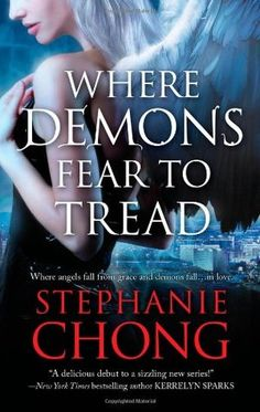 Book Chick City | Reviewing Urban Fantasy, Paranormal Romance & Horror | REVIEW: Where Demons Fear to Tread by Stephanie Chong (click for review)
