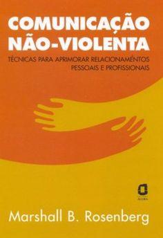 Comunicação Não-Violenta - Livros na Amazon.com.br