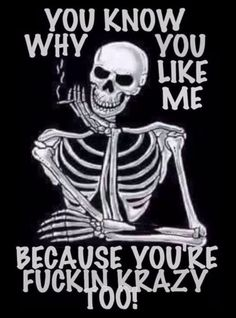 Sarcastic Quotes, True Quotes, Funny Quotes, Dark Love Quotes, Meaningful Quotes, Inspirational Quotes, Twisted Quotes, Skull Coloring Pages, Biker Quotes