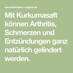 Mit Kurkumasaft können Arthritis, Schmerzen und Entzündungen ganz natürlich gelindert werden.