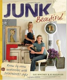 Bestseller Books Online Junk Beautiful: Room by Room Makeovers with Junkmarket Style Sue Whitney, KI Nassauer $14.93  - http://www.ebooknetworking.net/books_detail-1561589810.html