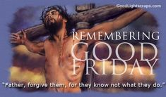 Remembering the true reason for Good Friday! Thank you JESUS.