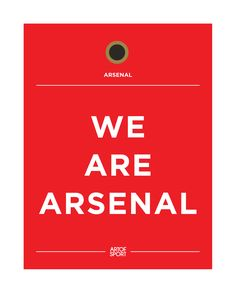 "We are Arsenal, nuff said! PRINT SIZE 16"" x 20"" (41cm x 51cm) Fits standard IKEA Frame Printed on Epson UltraSmooth Fine Art Paper, 100% Cotton, Acid Free, Mould-made, Natural white base FRAMED We off"