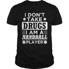 Funny Handball Handballer Shirt No Drugs T-Shirt LIMITED TIME ONLY. ORDER NOW if you like, Item Not Sold Anywhere Else. Amazing for you or gift for your family members and your friends. Thank you! #handball #shirts
