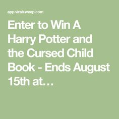 Enter to Win A Harry Potter and the Cursed Child Book - Ends August 15th at…