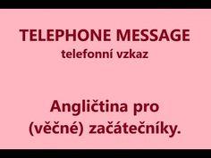 TELEFONNÍ VZKAZ - cvičení angličtiny pro věčné začátečníky - YouTube Messages, Youtube, Education, English, English Language, Onderwijs, Text Posts, Learning