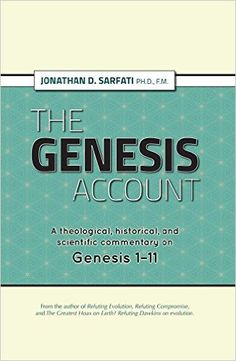 The Genesis Account: The Genesis Account - A theological, historical, and scientific commentary on Genesis 1–11 eBook: Jonathan Sarfati: Amazon.ca: Kindle Store