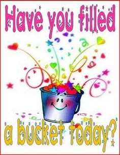 Bucket Fillers ROCK!