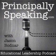 Principally Speaking | Host and Assistant Principal Jason Bodnar interviews administrators and professional educators that inspire creativity and excellence in students and teachers. Principally Speaking is a podcast also devoted to helping new administrators with the transition from the classroom to the principalship. Check out principallyspeaking.com for more information and educational resources.