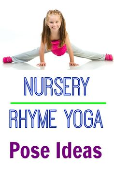 Nursery Rhyme Kids Yoga Pose Ideas - I love the Humpty Dumpty poses!