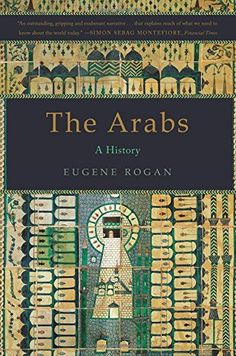 The Arabs: A History by Eugene Rogan http://smile.amazon.com/dp/0465025048/ref=cm_sw_r_pi_dp_Thh7vb0NYKEHJ