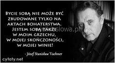 Bycie sobą nie może być zbudowane tylko na aktach bohaterstwa... #Tischner-Józef,  #Samoakceptacja Blond, Inspirational Quotes, Words, Life Coach Quotes, Inspiring Quotes, Quotes Inspirational, Inspirational Quotes About, Horse, Encourage Quotes