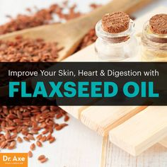 Flaxseed oil benefits - Dr. Axe http://www.draxe.com #health #holistic #natural