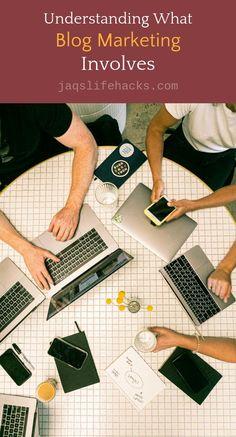 Understanding What Blog Marketing Involves - Jaq's Life Hacks Marketing Approach, Marketing Tactics, Business Marketing, Email Marketing, Affiliate Marketing, Internet Marketing, Online Business, Marketing News, Marketing Strategies