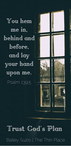 Hem Me In: Praying For God to Guide When The Path Is Confusing