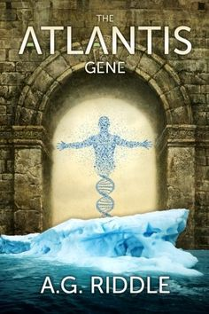 The Atlantis Gene: A Thriller (The Origin Mystery, Book 1)/A.G. Riddle